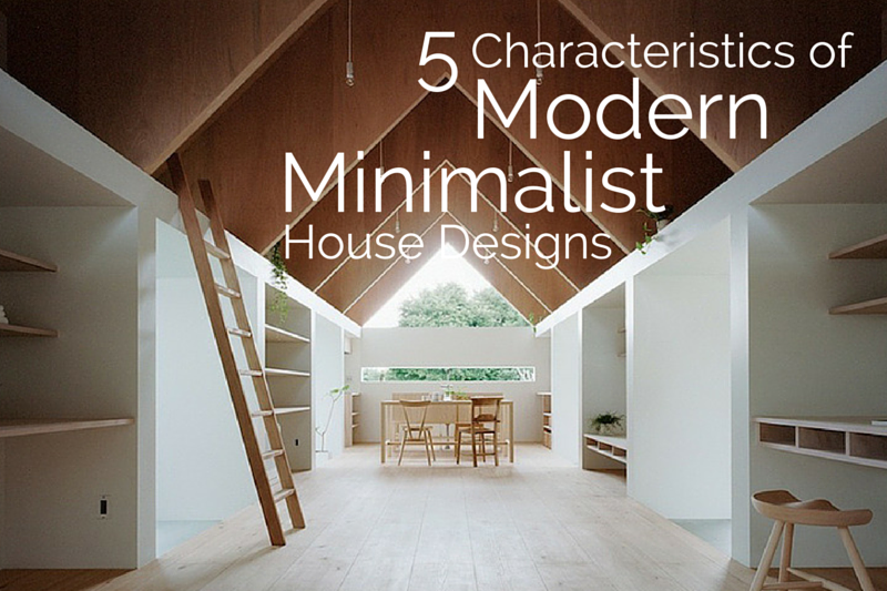 5 characteristics of modern minimalist house designs for Minimalist house type 36