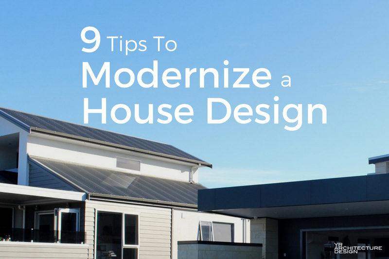 Making A House Look Modern: 9 Tips To Modernize A House Design