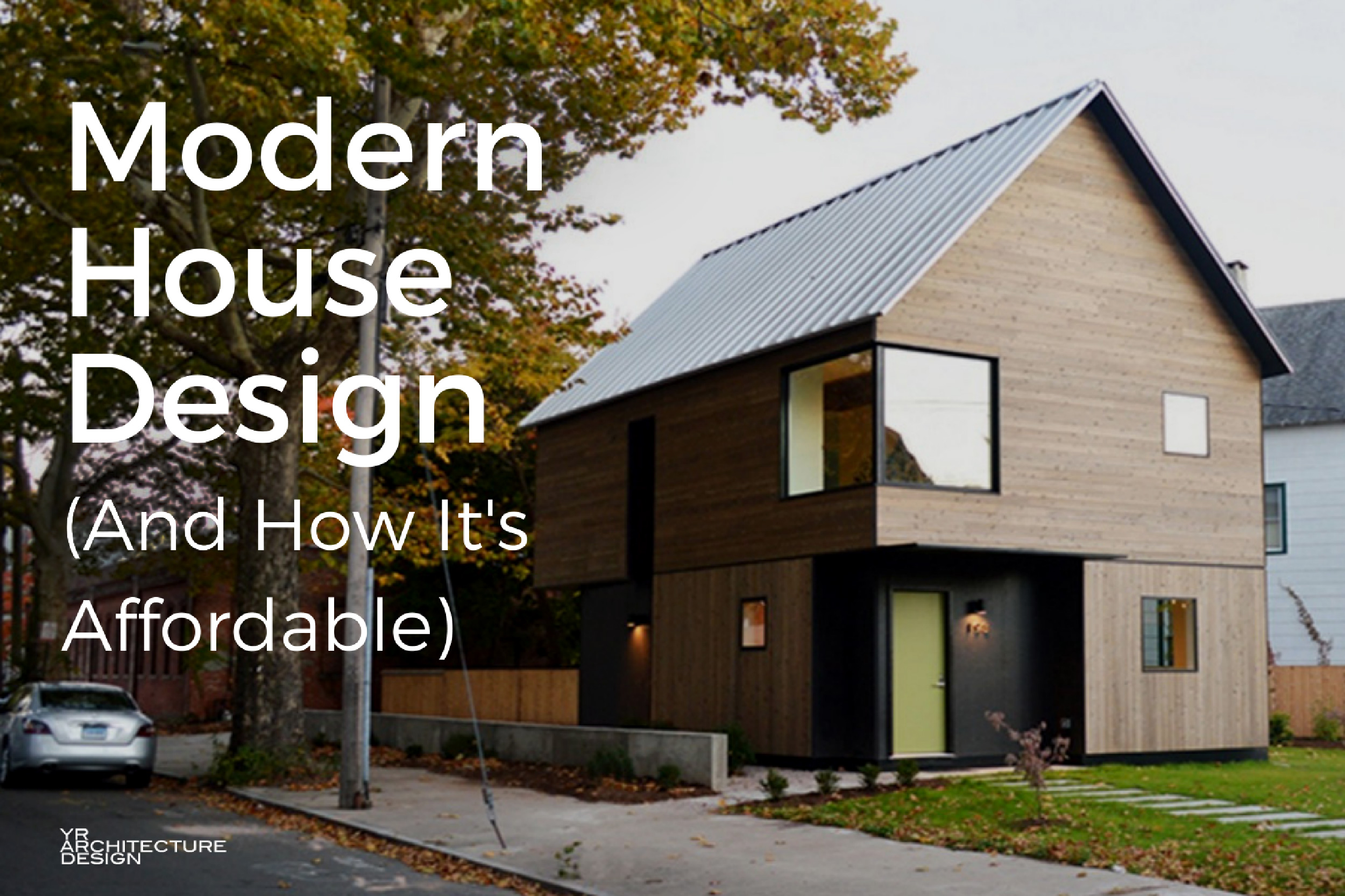 Modern house design how it can be affordable for Modern house design