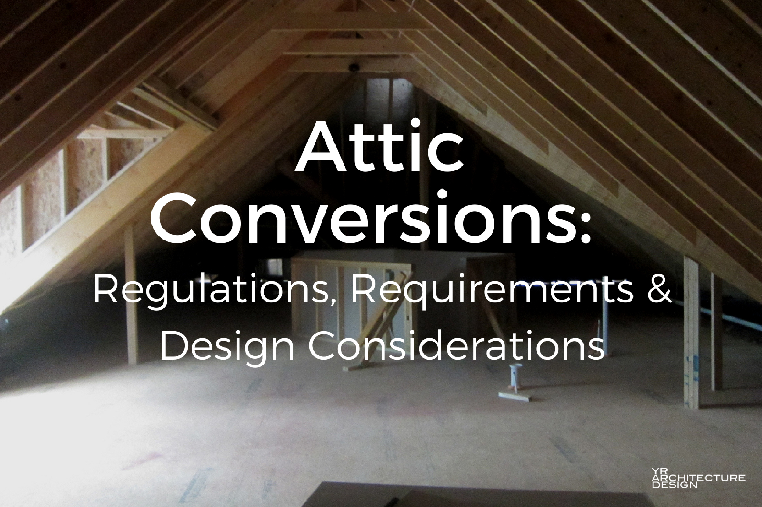 Attic Conversions Regulations Requirements Design