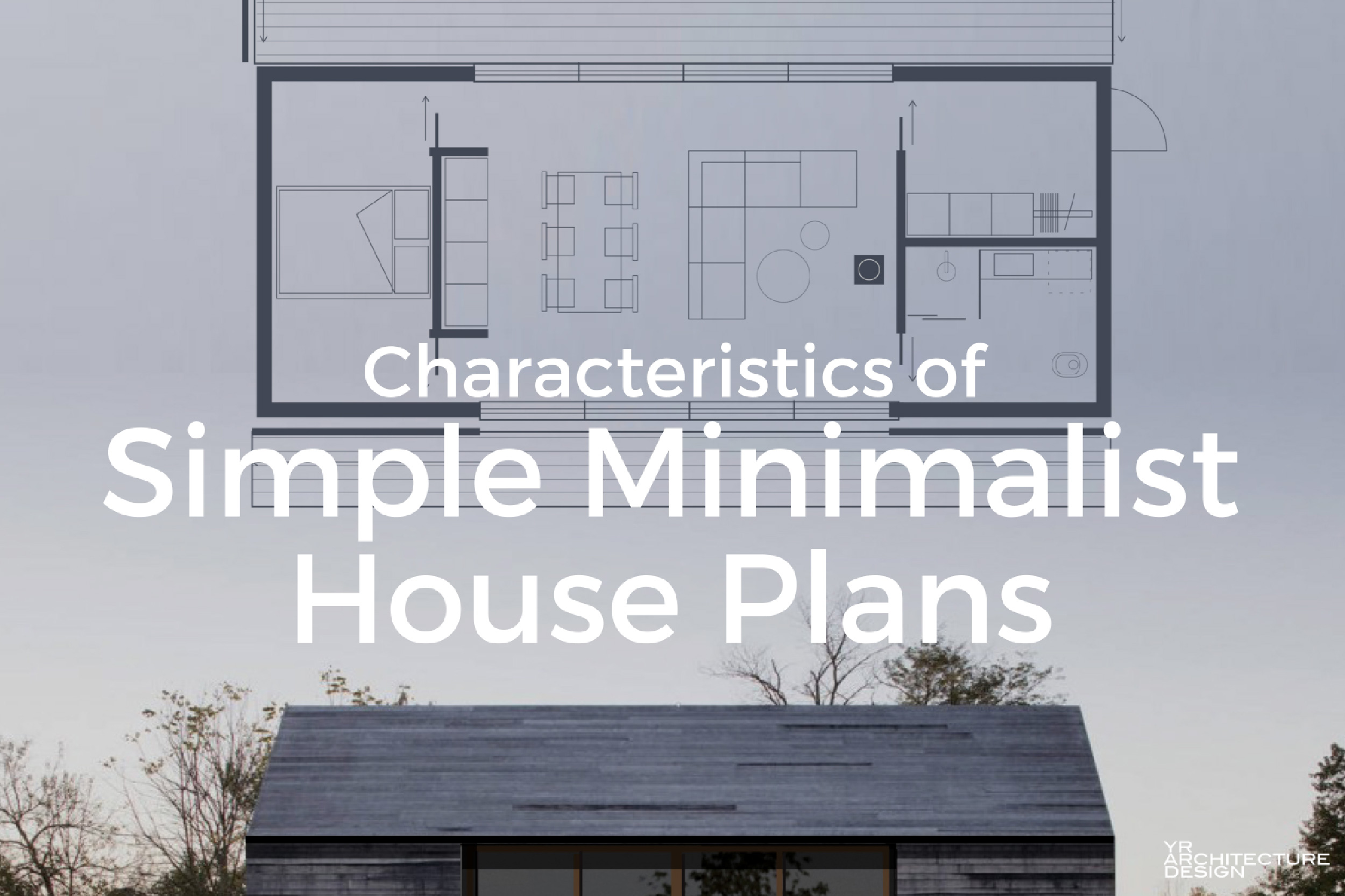 Characteristics of simple minimalist house plans for Minimalist home design floor plans