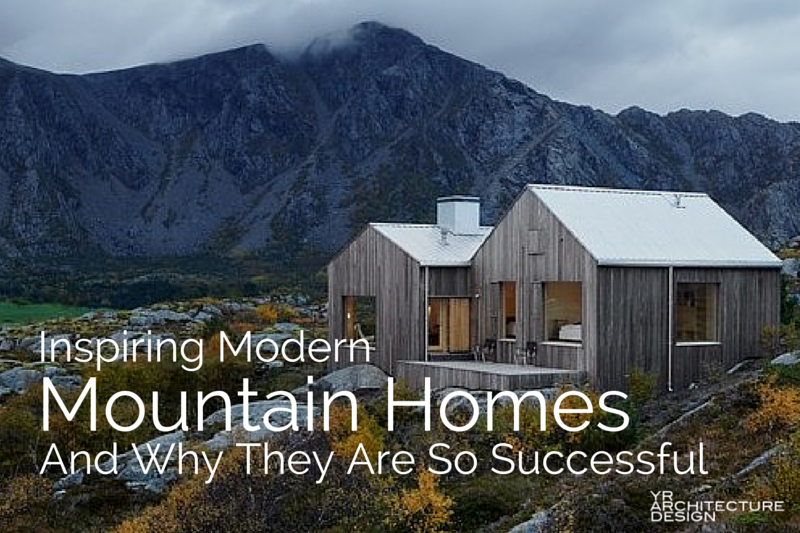 Inspiring Modern Mountain Houses on nature architecture, natural modern architecture, natural light architecture,