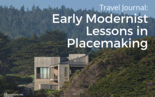 Travel Journal: Early Modernist Lessons in Placemaking